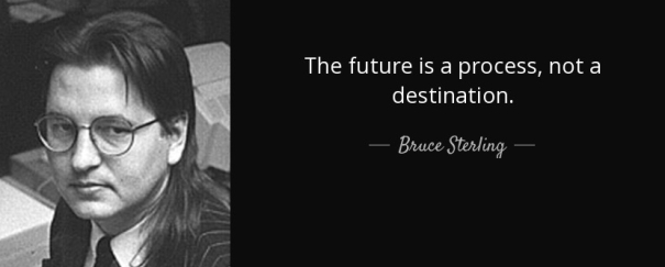 the-future-is-a-process-not-a-destination-bruce-sterling-151-32-64